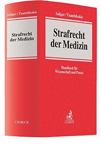 Strafrecht der Medizin: Handbuch für Wissenschaft und Praxis