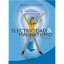 ELECTRICIDAD Y MAGNETISMO (Pequeño ingeniero)