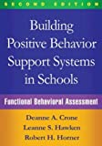 Building Positive Behavior Support Systems in Schools, Second Edition: Functional Behavioral Assessment