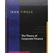 The Theory of Corporate Finance by Jean Tirole (2006-01-01)