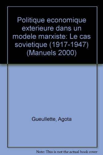Politique économique extérieur dans un modele marxiste: Le cas soviétique (1917-1947)