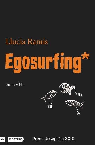 Egosurfing (Edició en català) (L'ANCORA Book 204) (Catalan Edition) por Llucia Ramis
