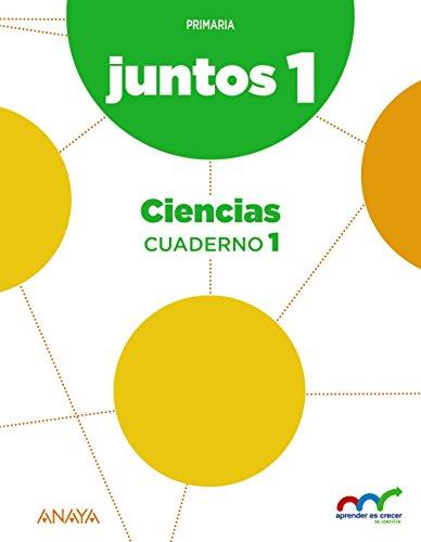 Aprender es crecer juntos 1.º Cuaderno de Ciencias 1. (Aprender es crecer juntos en conexión) - 9788467886092