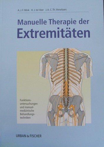 Manuelle Therapie der Extremitäten. Funktionsuntersuchungen und manualmedizinische Behandlungstechniken