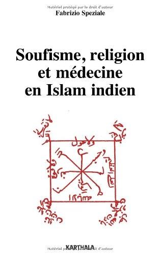 Soufisme, religion et médecine en Islam indien