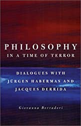 Philosophy in a Time of Terror - Dialogues with Jurgen Habermas & Jacques Derrida