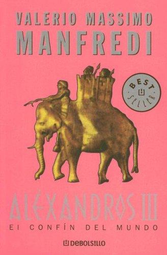 Alexandros III: El Confin del Mundo (Best Seller (Debolsillo))