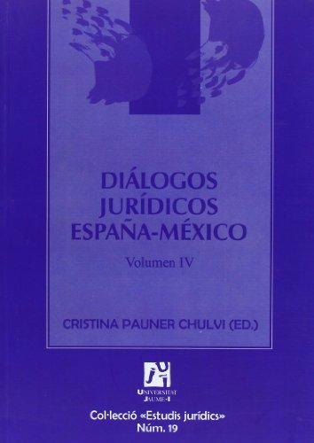 Diálogos jurídicos España-México. IV. (Estudis jurídics)