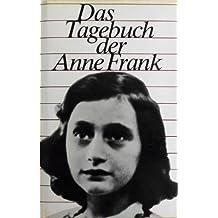 Das Tagebuch der Anne Frank: 12. Juni 1942 bis 1. August 1944