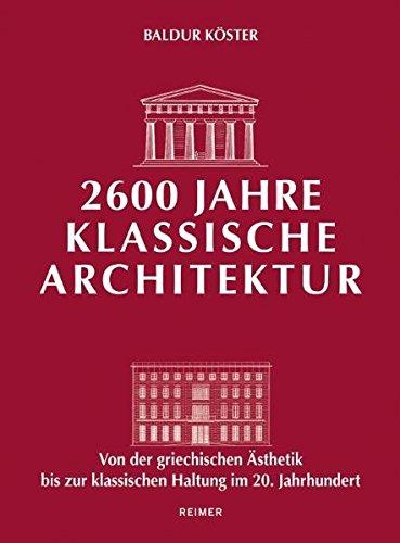 2600 Jahre klassische Architektur: Von der griechischen Ästhetik bis zur klassischen Haltung im 20. Jahrhundert