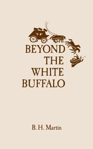 Beyond The White Buffalo (English Edition)