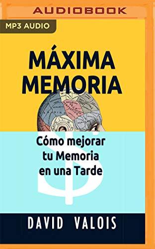 Máxima Memoria: Cómo Mejoré Mi Memoria En Una Tarde