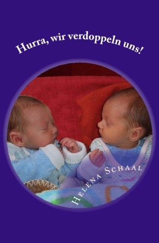 Hurra, wir verdoppeln uns!: Eine Reise durch Schwangerschaft, Geburt und das erste Jahr mit Zwillingen