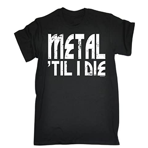 METAL TILL I DIE (3XL - BLACK) NEW PREMIUM LOOSE FIT T-SHIRT - slogan funny clothing joke novelty vintage retro t shirt top men's ladies women's girl boy men women tshirt tees tee t-shirts shirts fashion urban cool geek rock death punk band singer groupie drummer bass guitar power speaker hard rocker goth emo skater metallica guns n roses black sabbath iron maiden death for him her brother sister mum dad birthday ideas gifts christmas present gift S, M, L, XL, 2XL, 3XL, 4XL, 5XL - by