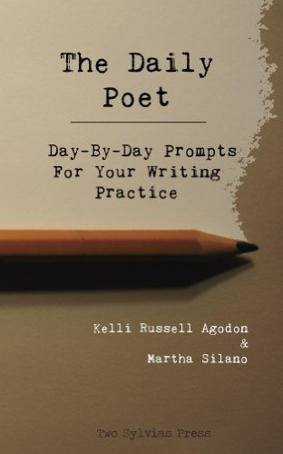 The Daily Poet: Day-By-Day Prompts For Your Writing Practice (English Edition)