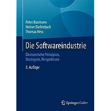Die Softwareindustrie: Ökonomische Prinzipien, Strategien, Perspektiven