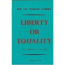 Liberty or Equality by Erik von Kuehnelt-Leddihn (1993-11-02)