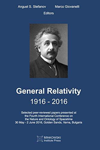 general-relativity-1916-2016-selected-peer-reviewed-papers-presented-at-the-fourth-international-con