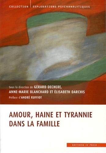 Amour, haine et tyrannie dans la famille par Gérard Decherf