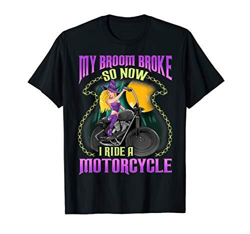 My Broom Broke Now I Ride Motorcycle Biker Chick Halloween T-Shirt -