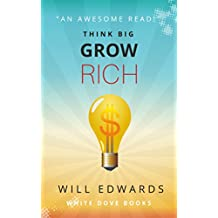 Think BIG and Grow Rich!: Unlocking the Promise of Wealth