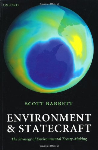 Environment and Statecraft: The Strategy of Environmental Treaty-Making: Written by Scott Barrett, 2005 Edition, Publisher: OUP Oxford [Paperback]