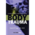 Body Trauma: A Writer's Guide to Wounds and Injuries (Get It Write)