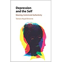 Depression and the Self: Meaning, Control and Authenticity