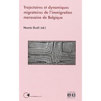Trajectoires et Dynamiques Migratoires de l Immigration Marocaine