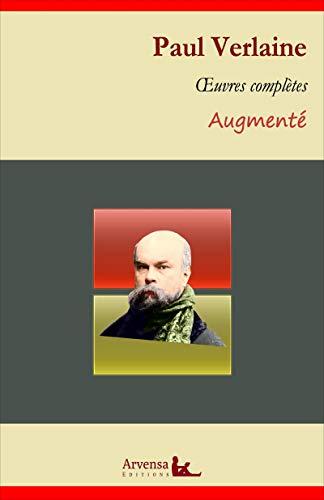 Paul Verlaine : Oeuvres complètes et annexes (annotées, illustrées): Poèmes saturniens, Fêtes galantes, La Bonne Chanson, Romances sans paroles (French Edition)