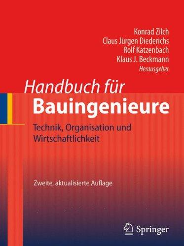 Handbuch für Bauingenieure: Technik, Organisation und Wirtschaftlichkeit