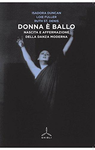 Donna è ballo. Nascita e affermazione della danza moderna por Isadora Duncan