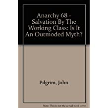 Anarchy 68 - Salvation By The Working Class: Is It An Outmoded Myth?