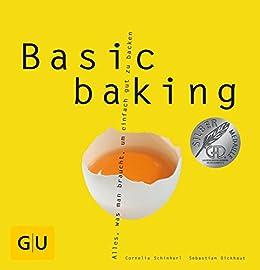 Basic baking (GU Basic Cooking) von [Dickhaut, Sebastian, Schinharl, Cornelia]
