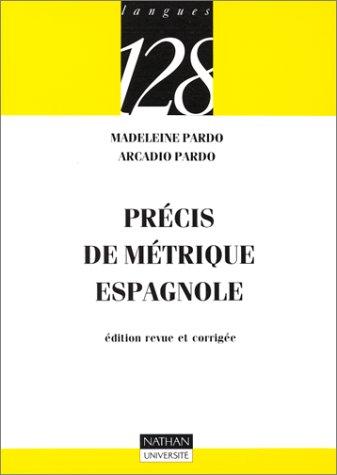 Précis de métrique espagnole par Madeleine Pardo, Arcadio Pardo