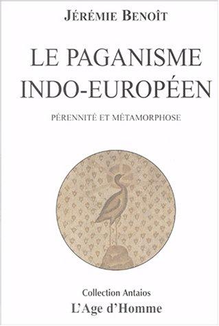 Le paganisme indo-europen : Prennit et mtamorphose