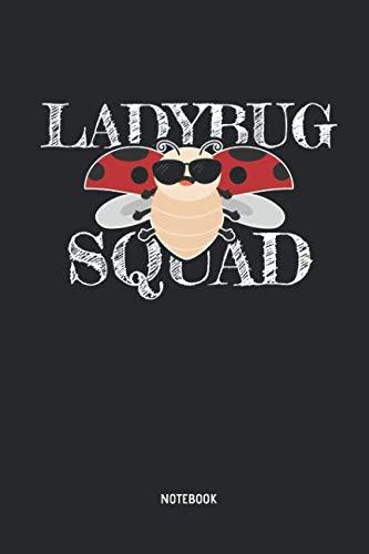 Ladybug Squad - Notebook: Lined Ladybug Notebook / Journal. Great Ladybug Accessories & Novelty Gift Idea for all Ladybug Girls & ()