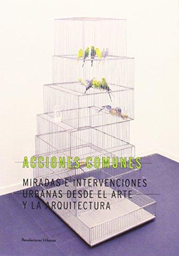 Acciones comunes.: Miradas e intervenciones urbanas desde el arte y la arquitectura. (Conferences [CCS])