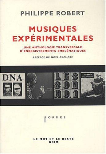 Musiques expérimentales, une anthologie transversale d'enregistrements emblématiques