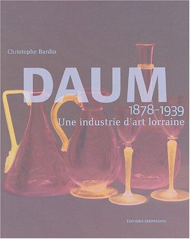 Daum 1878-1939 : Une industrie d'art lorraine