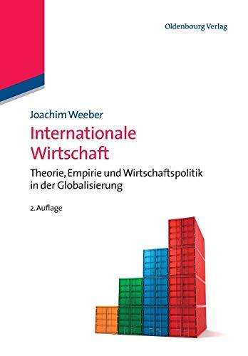 Internationale Wirtschaft: Theorie, Empirie und Wirtschaftspolitik in der Globalisierung (Managementwissen für Studium und Praxis)