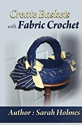 Create Baskets With Fabric Crochet