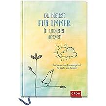 Du bleibst für immer in unseren Herzen: Das Trauer- und Erinnerungsbuch für Kinder und Familien (GROH Erinnerungsalbum)