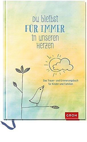 r in unseren Herzen: Das Trauer- und Erinnerungsbuch für Kinder und Familien (GROH Erinnerungsalbum) ()