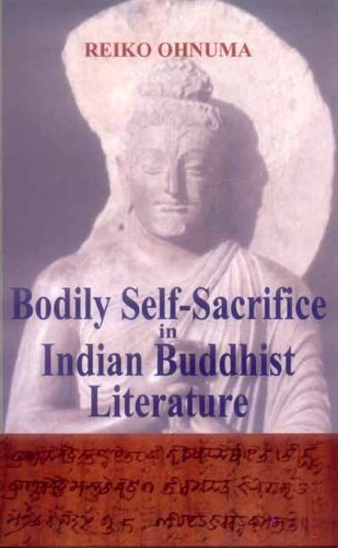 Bodily Self Sacrifice in Indian Buddhist Literature