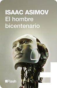 El hombre bicentenario par  Isaac Asimov