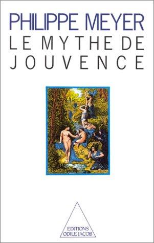 Le Mythe de Jouvence par Meyer Philippe