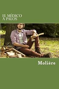 El Médico a Palos par  Molière