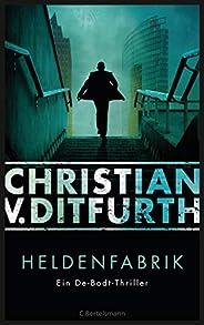 Heldenfabrik: Thriller (Kommissar de Bodt ermittelt 1)