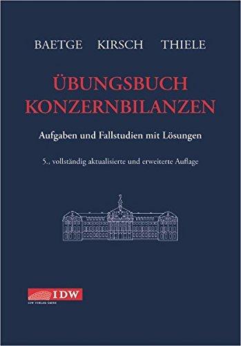 Übungsbuch Konzernbilanzen: Aufgaben und Fallstudien mit Lösungen